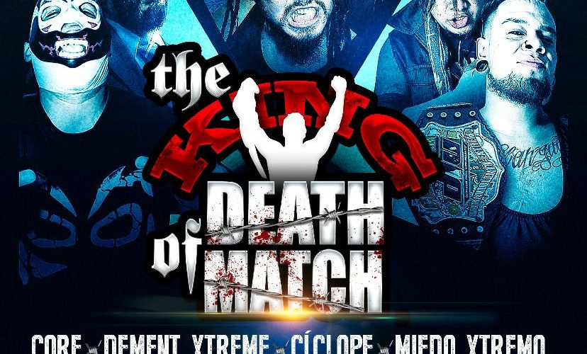 """Cartel NGX – """"The King of Death Match"""" – Gym Factores Mutuos, Monterrey N.L. – 30 Sept. 2017"""