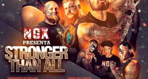 "Cartel NGX – ""Stronger Than All"" – Arena Femenil Monterrey – Sabado 30 Marzo 2019"